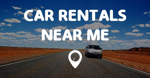Moving Trucks For Rent Near Me >> CAR RENTALS NEAR ME - Find Car Rentals Near Me Locations Easy!