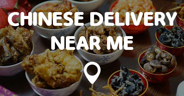 Chinese Food Delivery Near