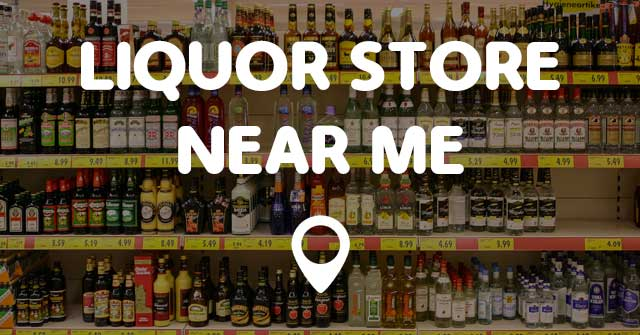 Liquor Store Near Me Find Liquor Store Near Me Locations