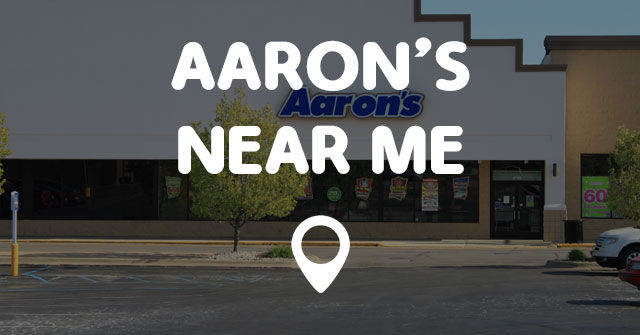 AARONS NEAR ME Points Near Me