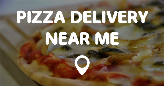 PIZZA DELIVERY NEAR ME - Points Near Me