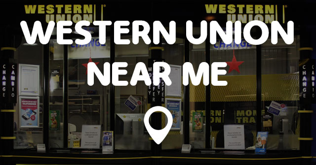 WESTERN UNION NEAR ME - Points Near Me