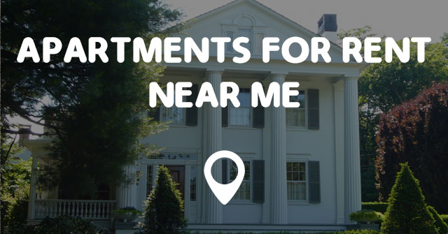 APARTMENTS FOR RENT NEAR ME - Points Near Me