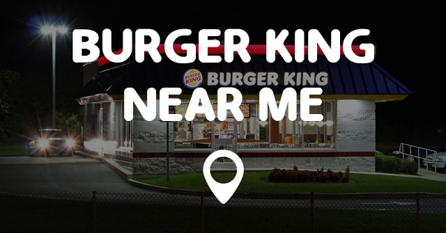 Search Burger King locations for the flame-broiled, made-to-order meals you love. Enjoy your favorite BK burgers, chicken sandwiches, salads, breakfast and more.
