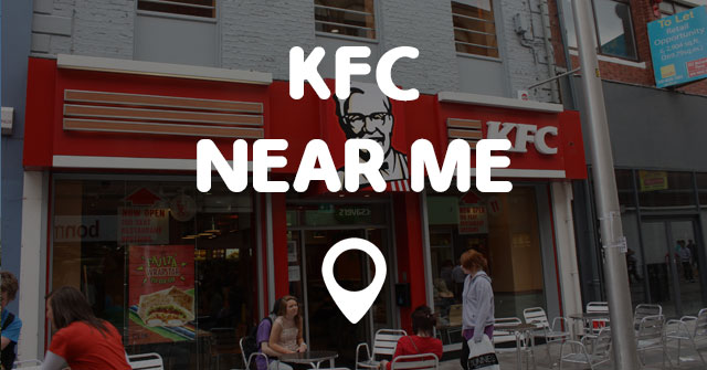Is there a KFC near me (Kentucky Fried Chicken)? I am looking to find KFC around my location now. KFC is a popular fast food chain, in their restaurants you can find foods such as fried chicken and grilled chicken for reasonable prices. Keep reading to discover locations of KFC nearby.