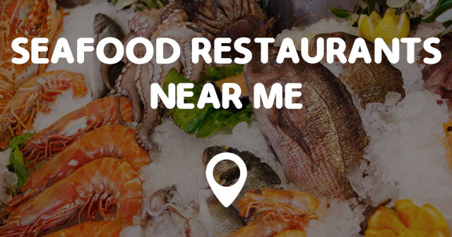 seafood restaurants near me points near me