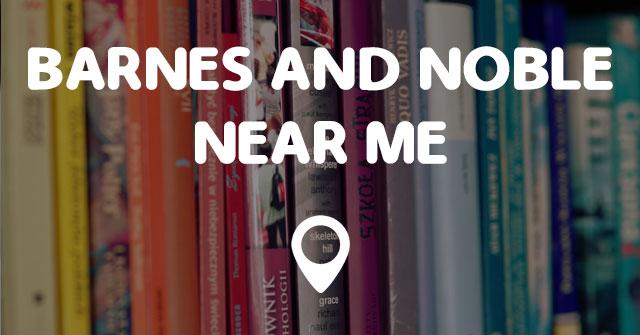 Barnes Amp Noble Near Me Points Near Me