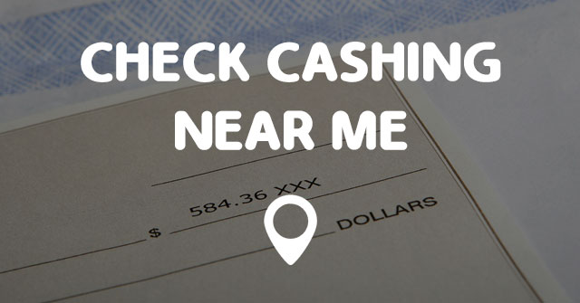 Check Cashing Near Me Points Near Me
