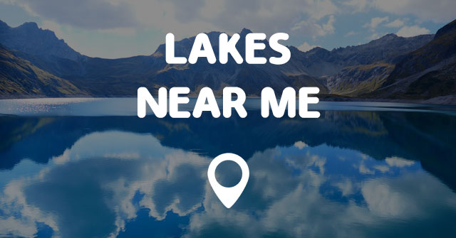 Lakes near me points near me for Fishing sites near me