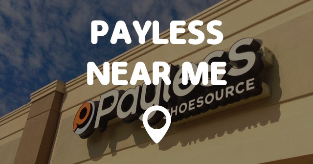 Payless Shoe Store Near Me Now