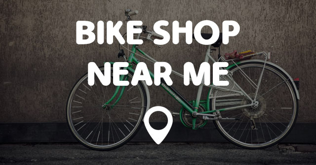 bike shop near me points near me. Black Bedroom Furniture Sets. Home Design Ideas