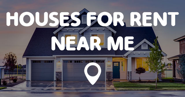 Houses For Rent Near Me Points Near Me