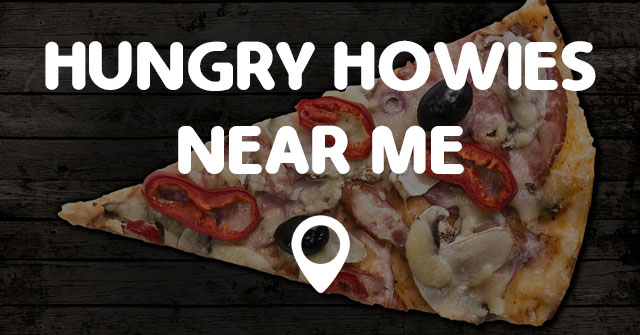 Good Pizza Places Near Me: HUNGRY HOWIES NEAR ME