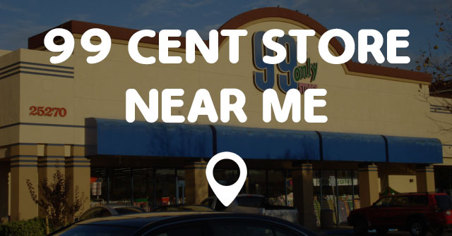 99 Store Near Me >> 99 Cent Store Near Me Points Near Me