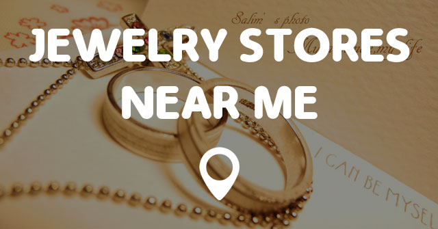 jewelry stores near me points near me