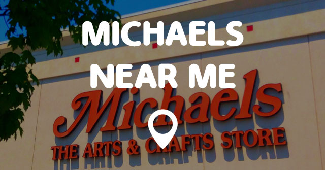 michaels near me points near me. Black Bedroom Furniture Sets. Home Design Ideas