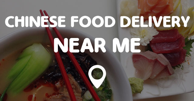 chinese food delivery near me points near me