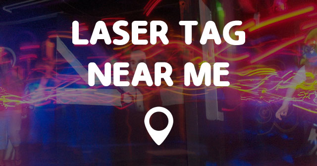 Laser Tag Near Me Points Near Me