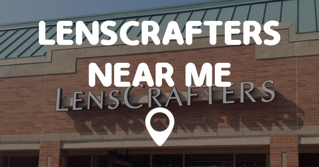 lenscrafters near me points near me