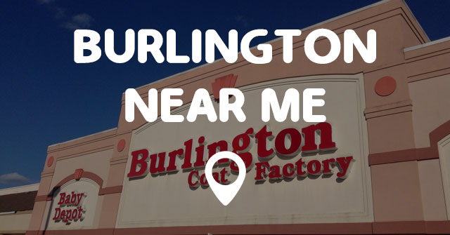 Complete Burlington Coat Factory Store Locator. List of all Burlington Coat Factory locations. Find hours of operation, street address, driving map, and contact information.