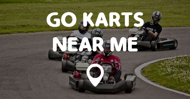 Go Karts Near Me Points Near Me