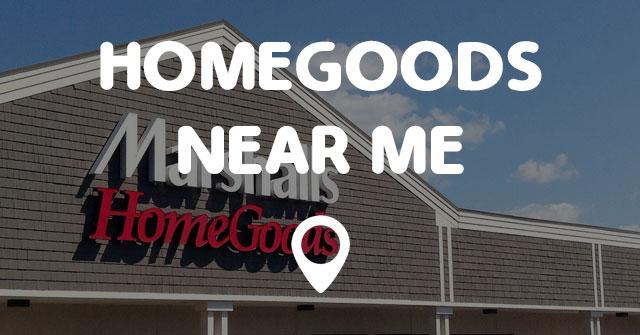 Homegoods Near Me Points Near Me