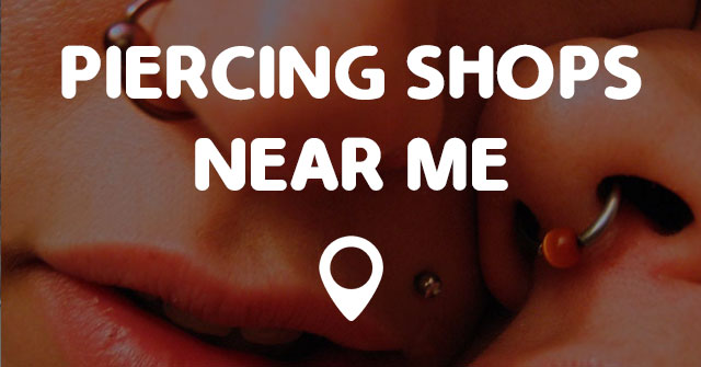 piercing shops near me points near me