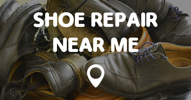 shoe repair near me points near me