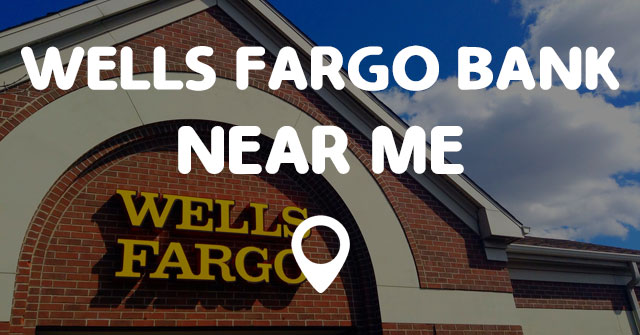 Wells Fargo Bank Near Me Open On Sunday