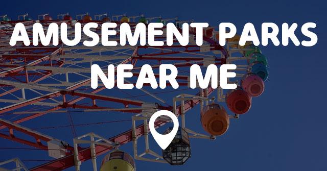 amusement parks near me points near me. Black Bedroom Furniture Sets. Home Design Ideas