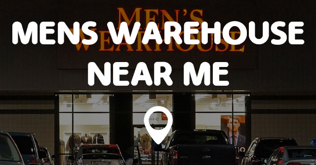 MENS WAREHOUSE NEAR ME - Points Near Me