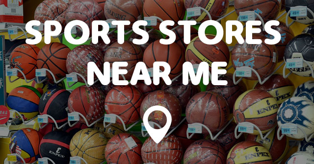 SPORTS STORES NEAR ME - Points Near Me