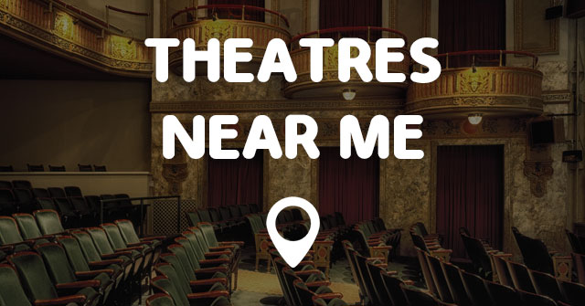 Theatres Near Me Points Near Me