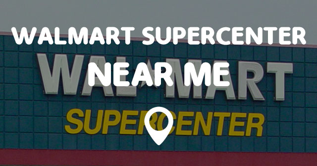 Walmart Supercenter Near Me Points Near Me