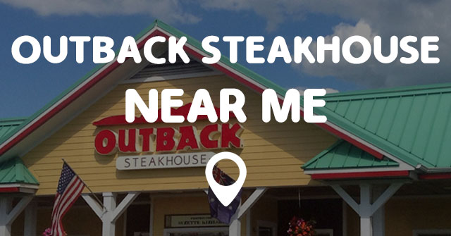 Outback Close To Me >> Outback Steakhouse Near Me Points Near Me