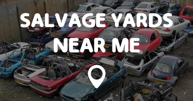 Scrap Cars Near Me >> SALVAGE YARDS NEAR ME - Points Near Me