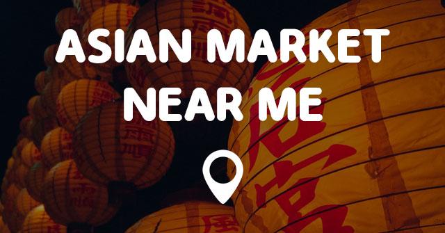 Asian Market Near Me Points Near Me
