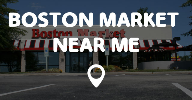 Boston Market Near Me Points Near Me