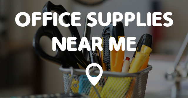 Office Supplies Near Me Points Near Me