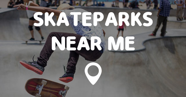 Skateparks Near Me Points Near Me