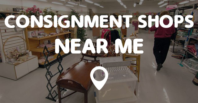 Consignment Shops Near Me Points Near Me