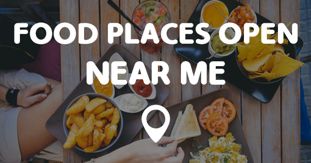 Food places open near me points near me for Cuisine near me