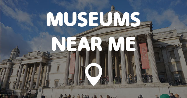 Museums Near Me Points Near Me