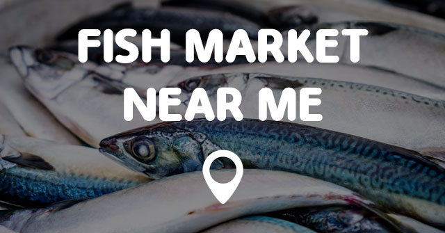 fish market near me points near me