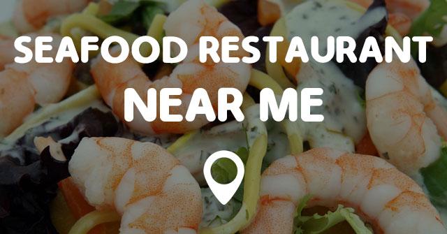 Seafood Restaurant Near Me Points Near Me