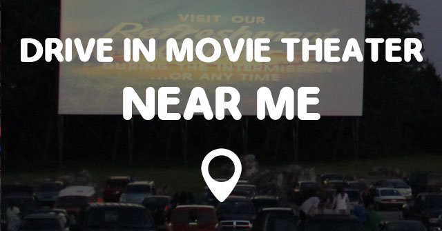 Drive In Movie Theater Near Me Points Near Me