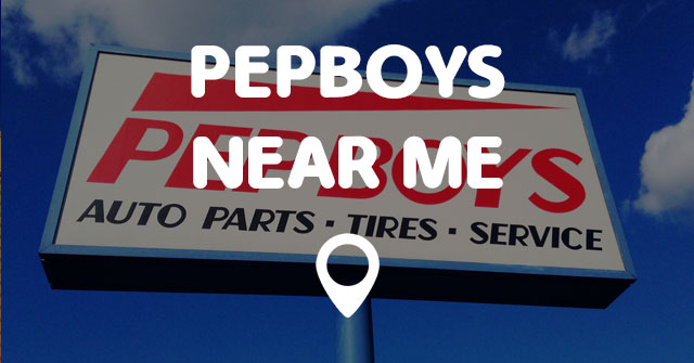 PEPBOYS NEAR ME - Points Near Me