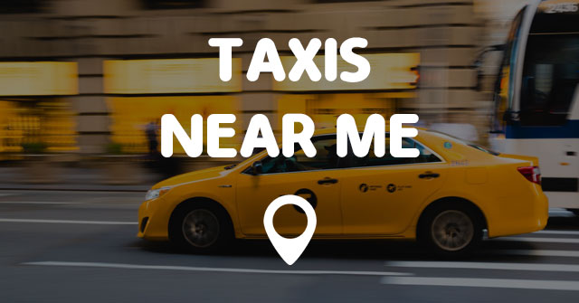 TAXIS NEAR ME - Points Near Me