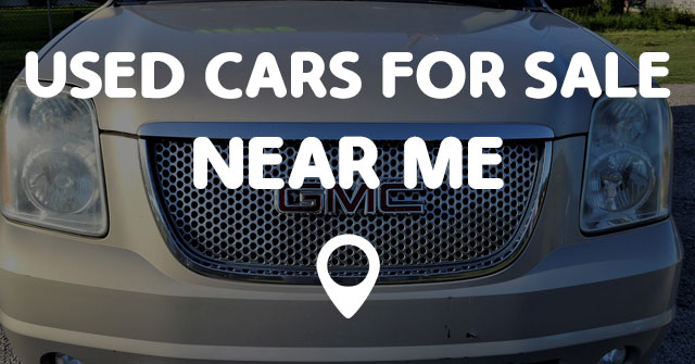 Used Cars Near Me >> USED CARS FOR SALE NEAR ME - Points Near Me