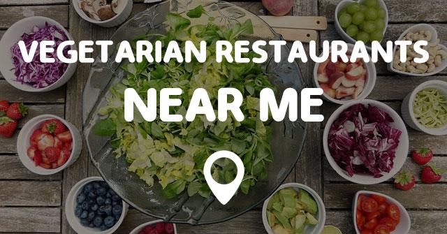 Vegetarian Restaurants Near